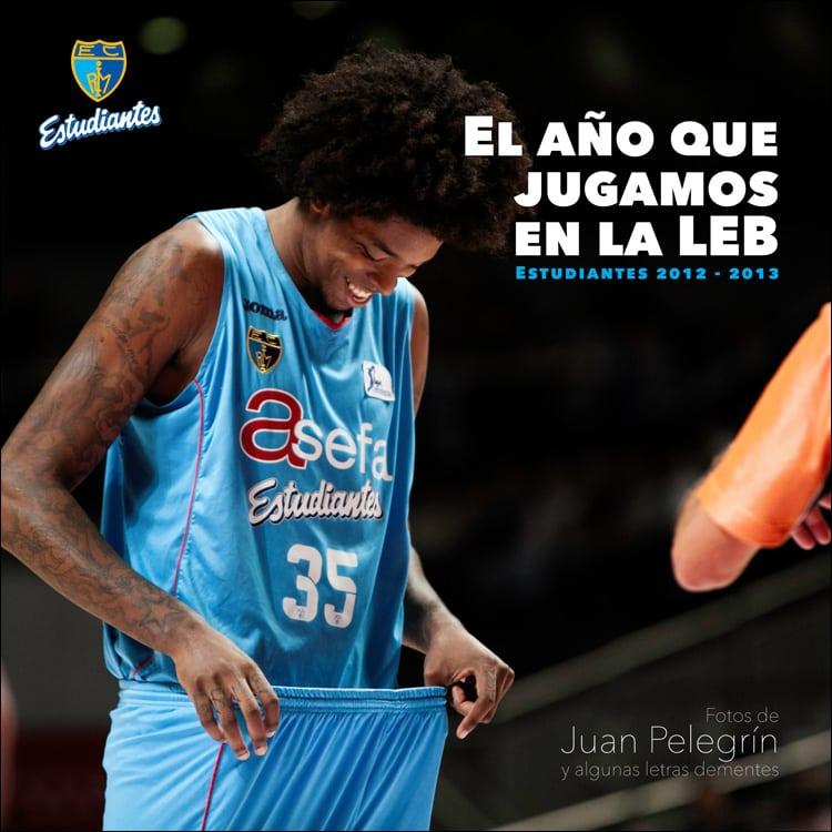 """El libro """"El año que jugamos en la LEB"""" de Juan Pelegrín se presenta este miércoles. Directo en EstuRadio"""