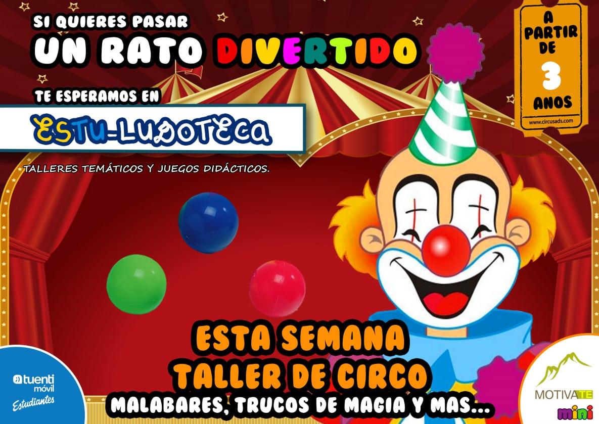 Estu-Ludoteca en el Tuenti Móvil Estudiantes- Unicaja: taller de circo  (5 euros)