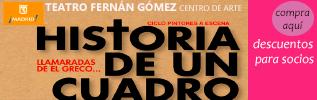 Descuentos del 16 al 26% en HISTORIA DE UN CUADRO en el teatro Fernán Gómez