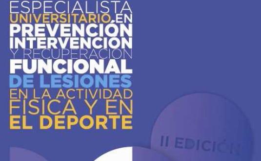 Título de Especialista Universitario en Prevención, Intervención y Recuperación Funcional de Lesiones en la Actividad Física y en el Deporte. III edición
